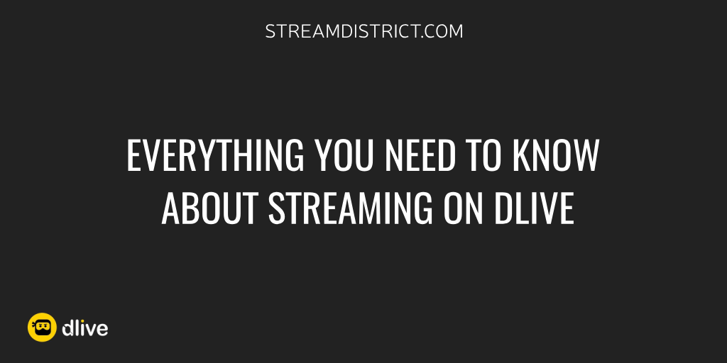 Everything you need to know about streaming on DLive