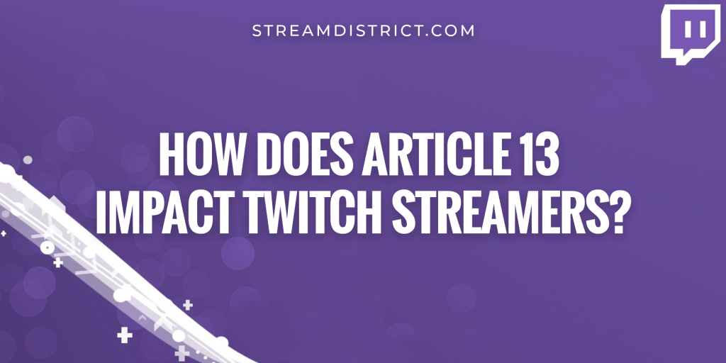 How does Article 13 impact Twitch streamers?