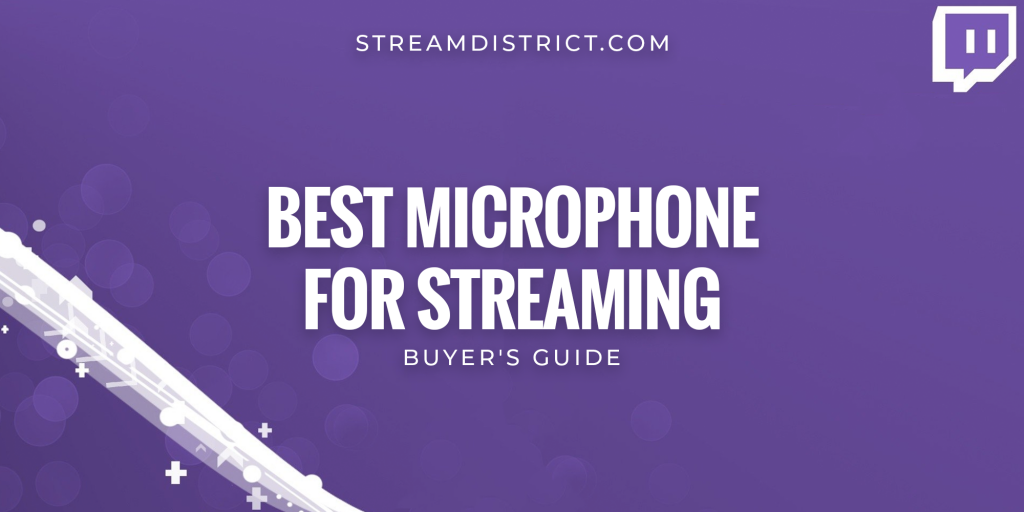 Best microphone for live streaming - Buyer's guide.