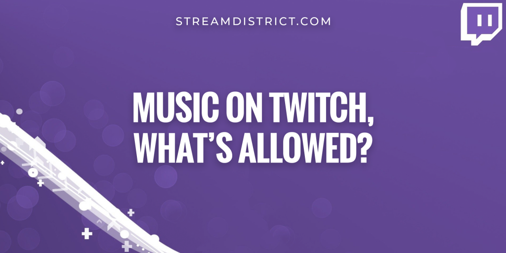 Music on twitch, what's allowed?